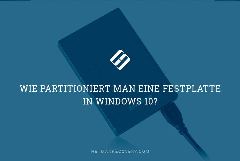 Wie partitioniert man eine Festplatte in Windows 10?