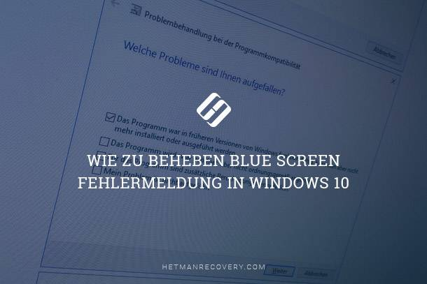 Wie zu beheben Blue Screen Fehlermeldung in Windows 10