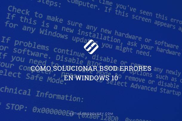 Cómo solucionar BSOD errores en Windows 10