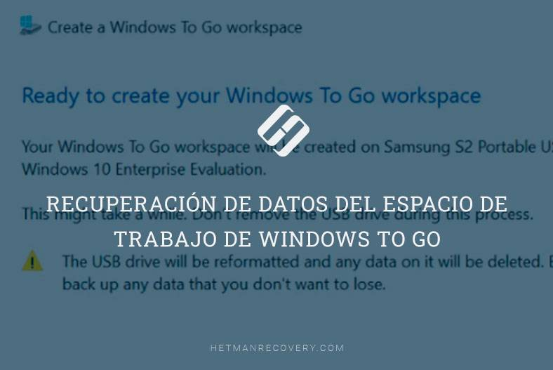 Recuperación de datos del espacio de trabajo de Windows To Go