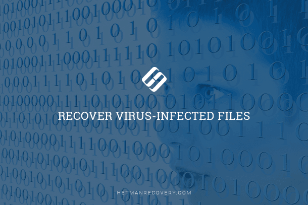 How to Recover Virus-Infected Files