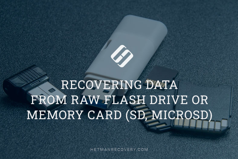 Recovering a RAW flash drive or memory card (SD, MicroSD)