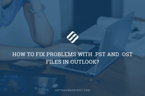 How to Restore .pst and .ost Data Files in Outlook?