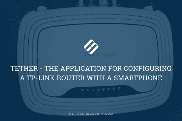 Tether - the Application for Configuring a TP-Link Router With a Smartphone