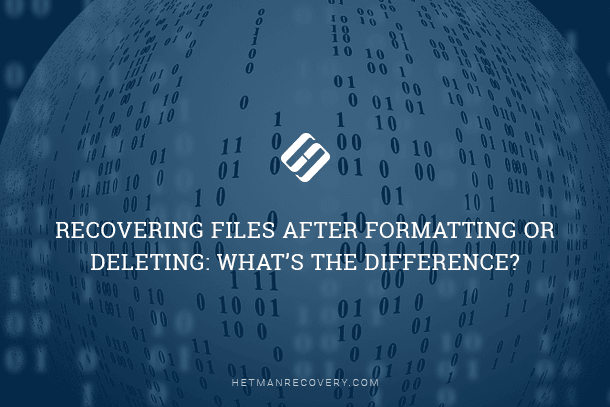 Recovering Files After Formatting or Deleting: What's the Difference?