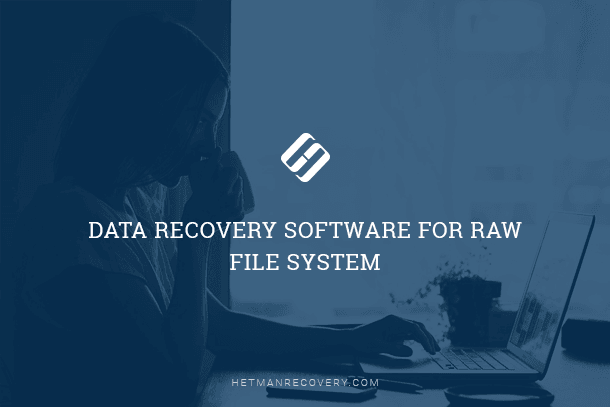 Data Recovery Software For RAW File System