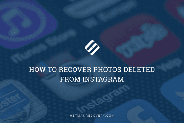 How to Recover Photos Deleted from Instagram