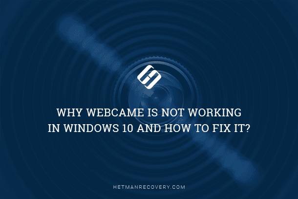 How to fix your webcam if it is not working in Windows 10?