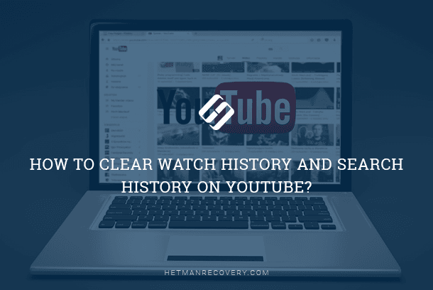 How to Clear Watch History and Search History on YouTube?