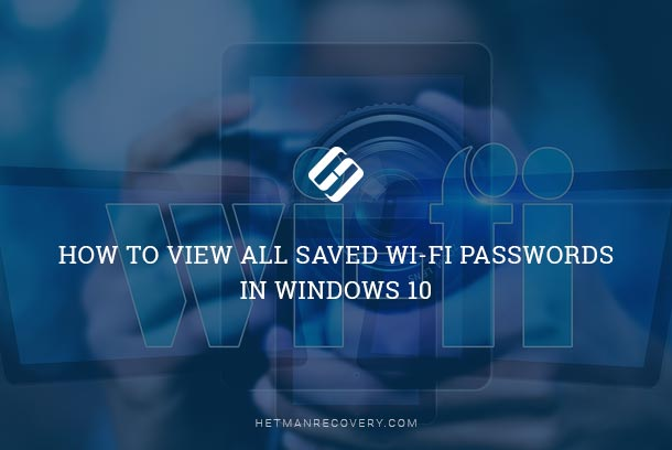 How to Find a Wi-Fi Password in Windows 10