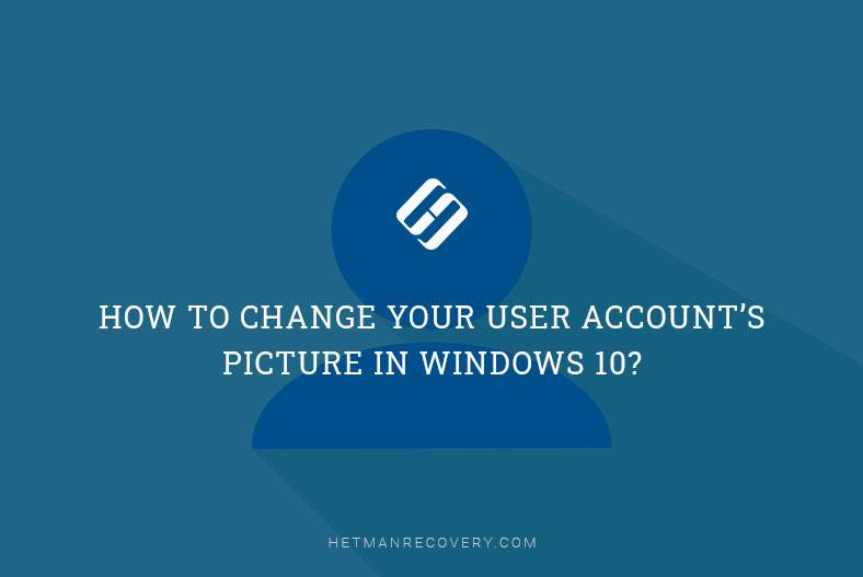 How to Change Your User Account's  picture in Windows 10?