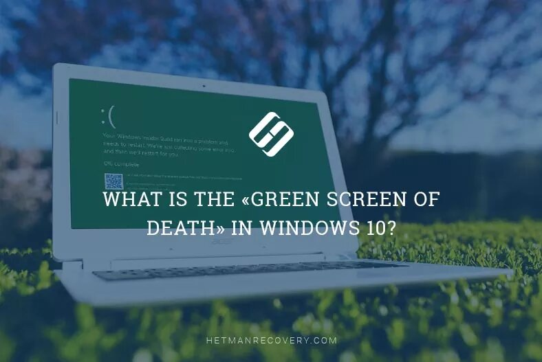 What is the «Green Screen of Death» in Windows 10?