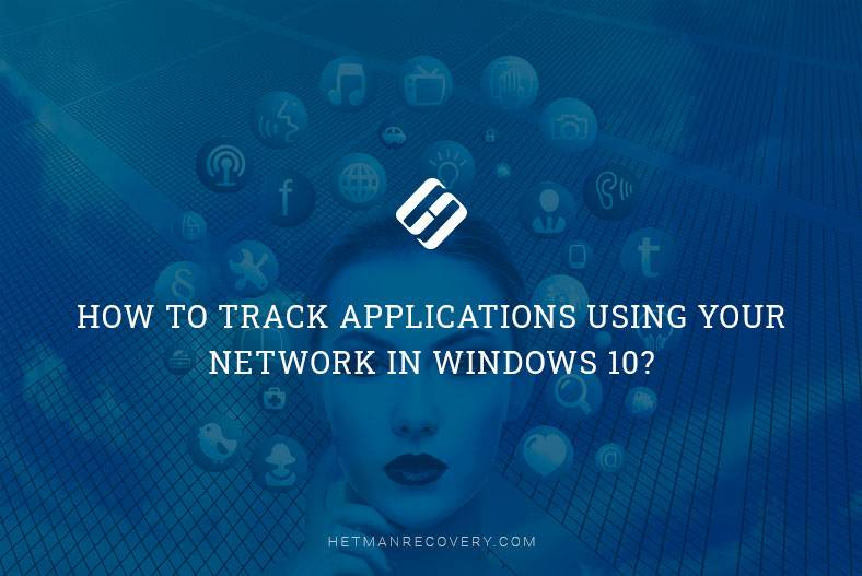 How to Track Applications Using Your Network in Windows 10?
