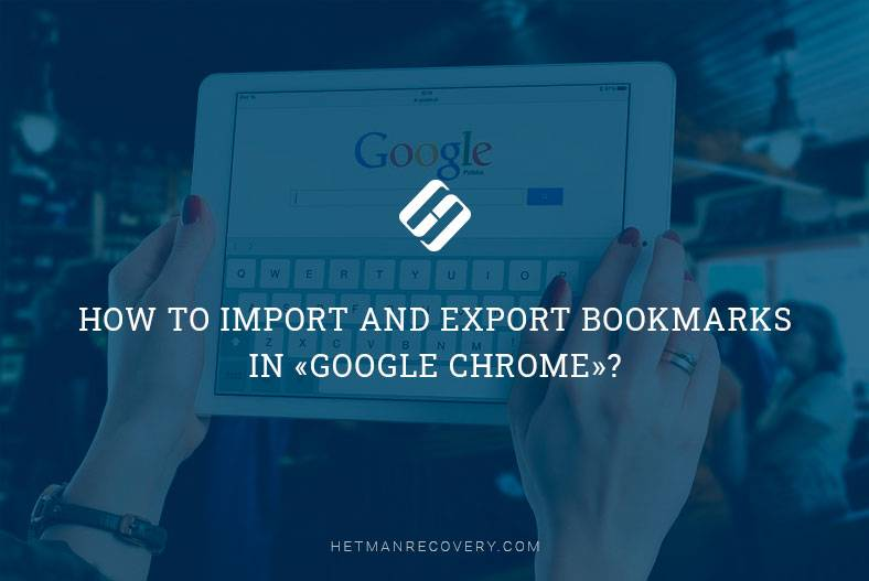 How to Import and Export Bookmarks in «Google Chrome»?