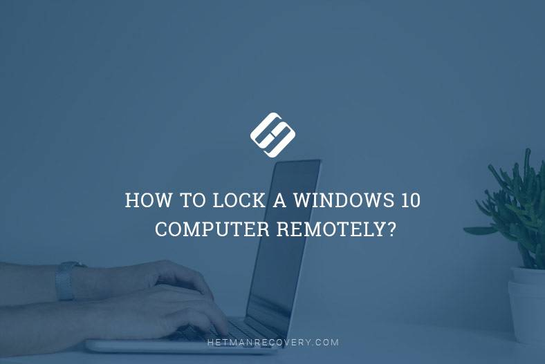 How to Lock a Windows 10 Computer REMOTELY?