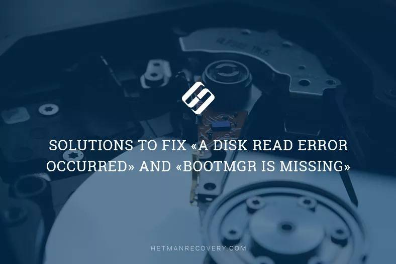 The Error «A Disk Read Error Occurred» or «BOOTMGR is Missing» – How to Fix