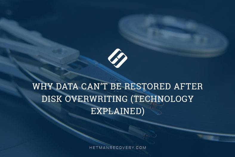 Why Data Can't Be Restored After Disk Overwriting (Technology Explained)