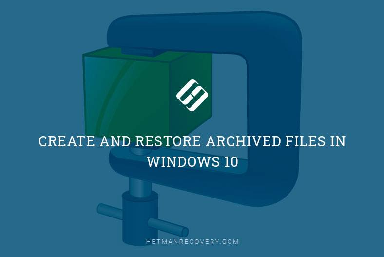 Create and Restore Archived Files in Windows 10