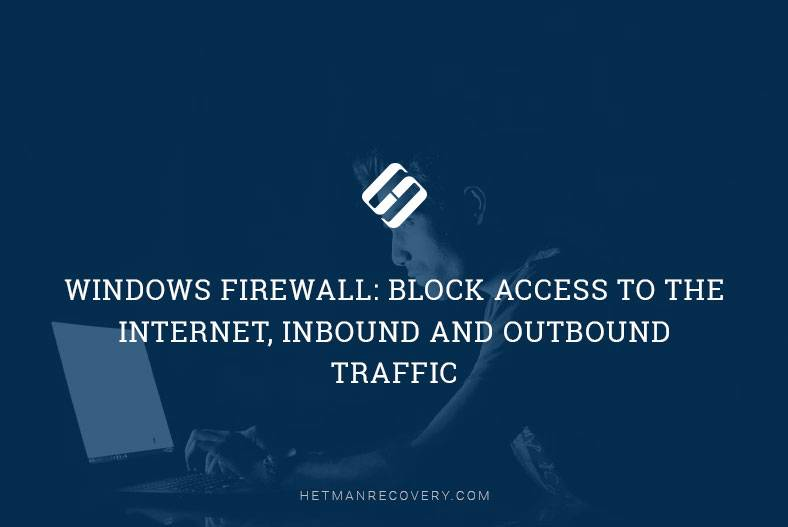 Windows Firewall: Block Access to the Internet, Inbound and Outbound Traffic