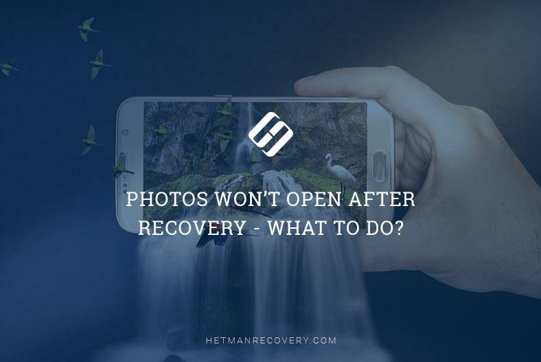 Photos Won't Open After Recovery – What To Do?