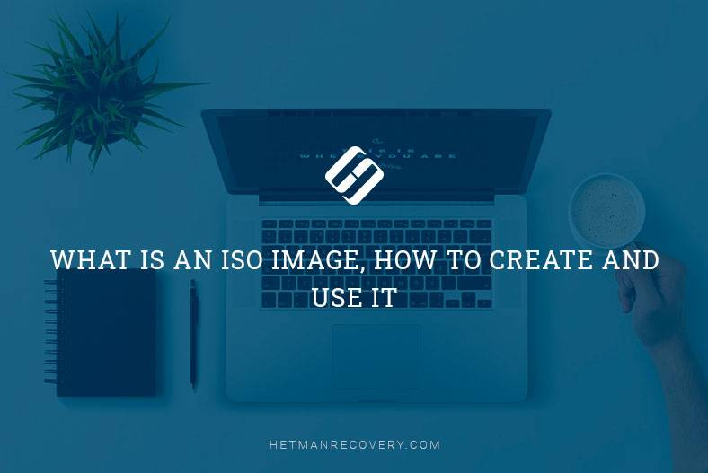 What Is an ISO Image, How to Create and Use It
