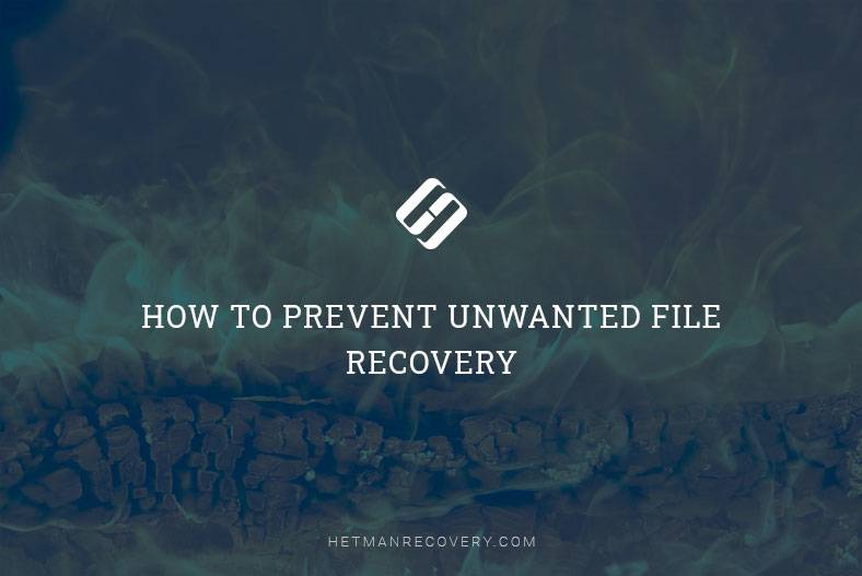 How to Prevent Unwanted File Recovery