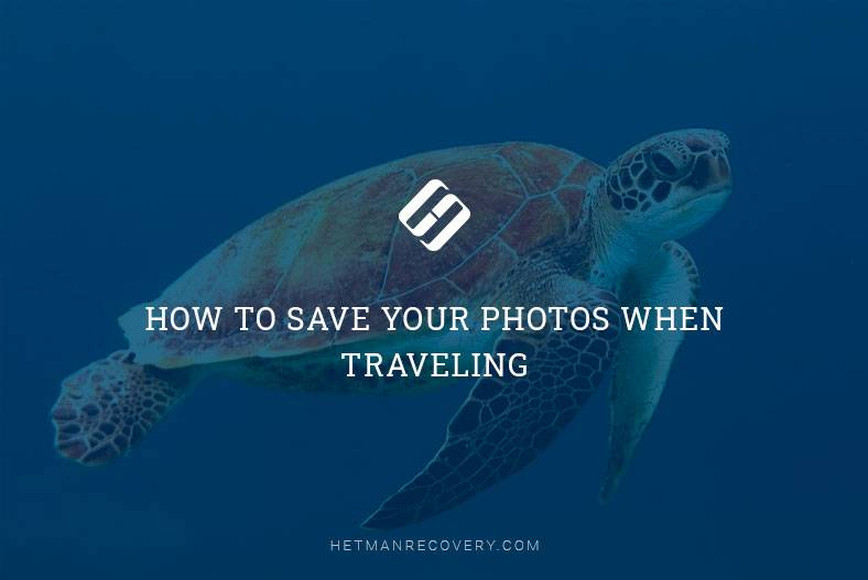 How to Save Your Photos When Traveling