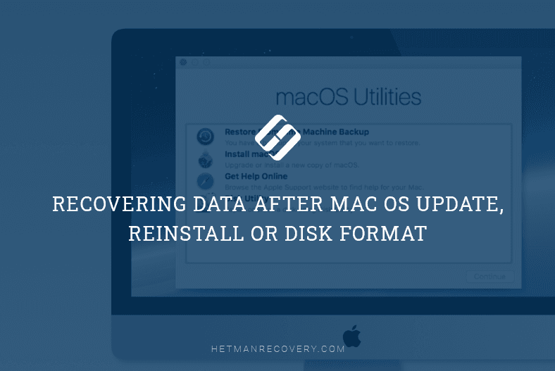 Recovering Data after Mac OS Update, Reinstall or Disk Format