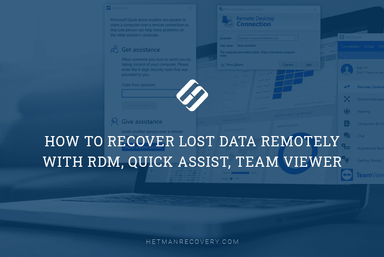 How to Recover Lost Data Remotely With RDM, Quick Assist, Team Viewer