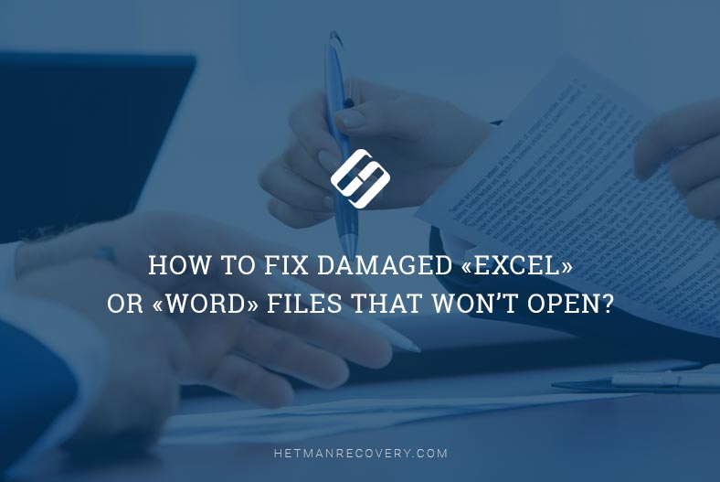 How to Fix Damaged «Excel» or «Word» Files That Won't Open?