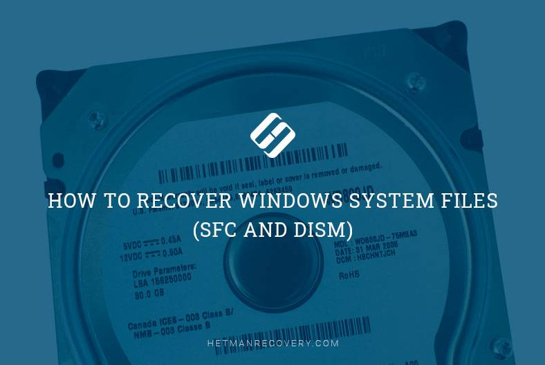 How to Recover Windows System Files (SFC and DISM)