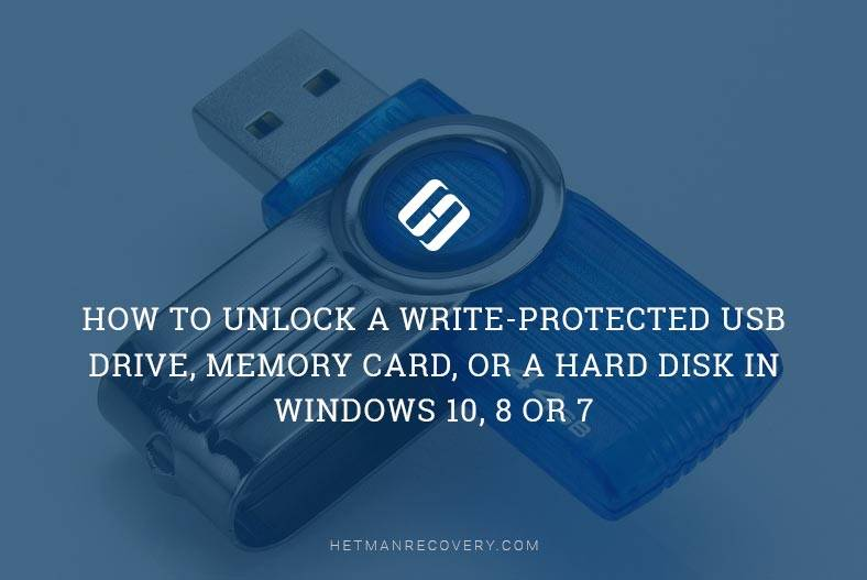 How to Unlock a Write-Protected USB Drive, Memory Card, or a Hard Disk in Windows 10, 8 or 7.