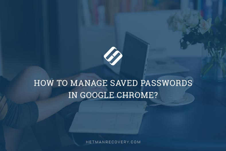 How to Manage Saved Passwords in Google Chrome?