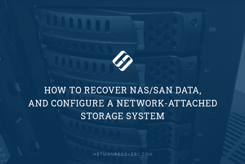 How to Recover NAS/SAN Data, and Configure a Network-Attached Storage System