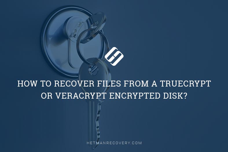 How to Recover Files From a TrueCrypt or VeraCrypt Encrypted Disk?