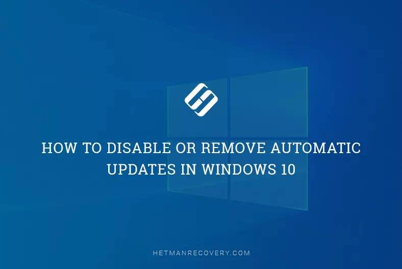 How to Disable or Remove Automatic Updates in Windows 10
