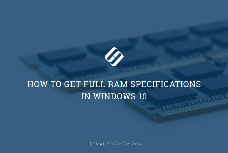How to Get Full RAM Specifications in Windows 10