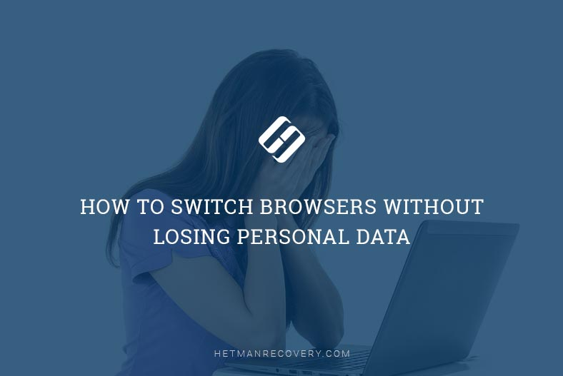 How to Switch Browsers Without Losing Personal Data