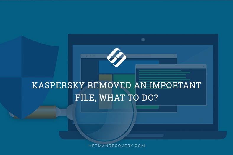 Kaspersky Removed an Important File, What To Do?