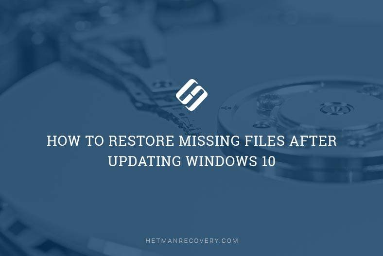 Files Are Gone After Updating Windows 10… How to Recover Them?