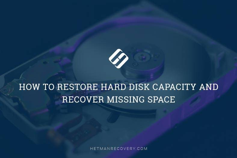 How to Restore Hard Disk Capacity and Recover Missing Space