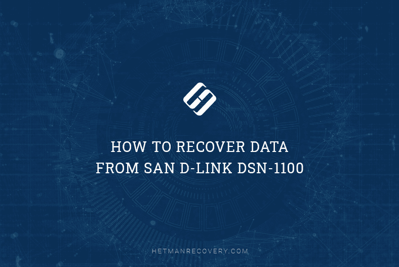 How to Recover RAID 5 Data from SAN D-Link DSN-1100