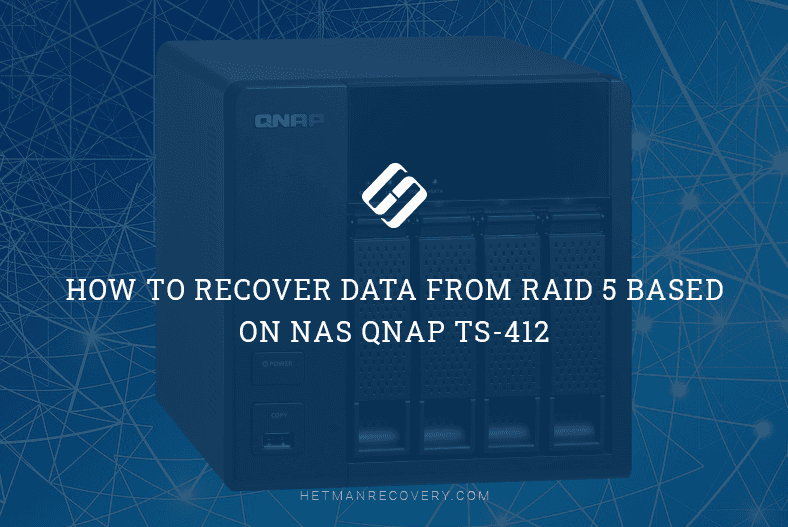 How to Recover Data from RAID 5 Based on NAS QNAP TS-412
