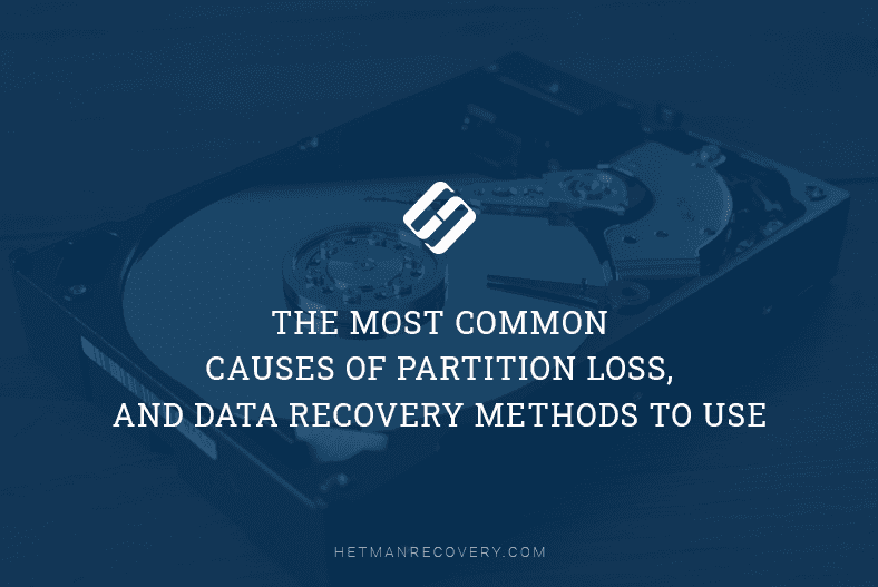 Most Common Causes of Partition Loss and Data Recovery Methods to Use