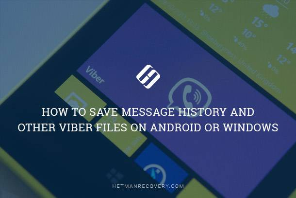 How to Recover Message History, Contacts and Viber Files on Android