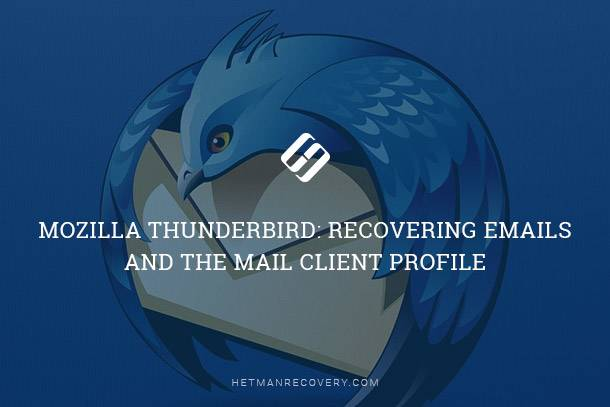 Mozilla Thunderbird: Recovering Emails and the Mail Client Profile