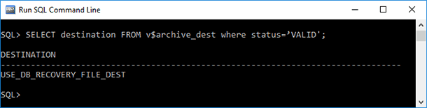 SQL Command Line. SELECT destination FROM v$archive_dest where status='VALID'