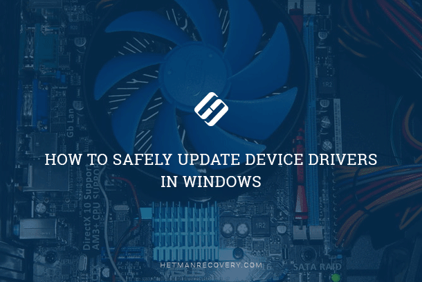 How to Safely Update Device Drivers in Windows