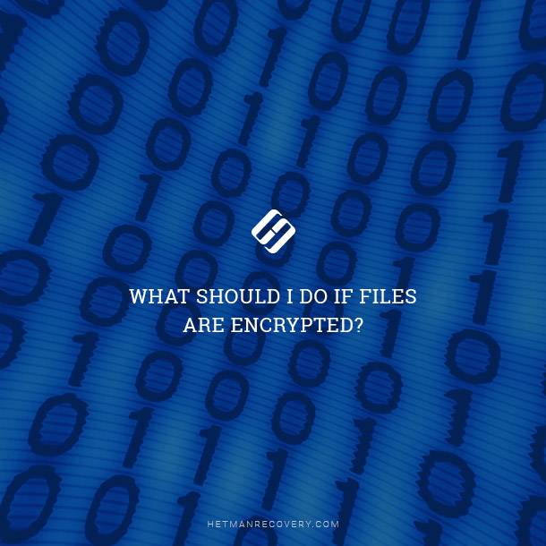 What Should I Do If Files Are Encrypted?