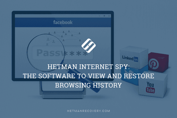 Hetman Internet Spy The Software For Viewing And Restoring Browsing History